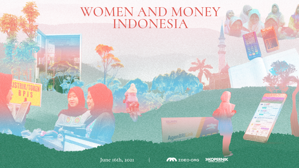 Kopernik Partnered with IDEO.org on Research to Understand the Situation of Women's Access to Financial Services in Indonesia