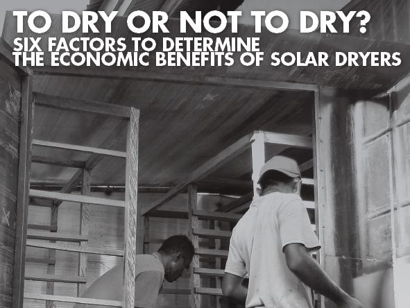 To Dry or Not to Dry: Determining the Economic Benefits of Solar Dryers